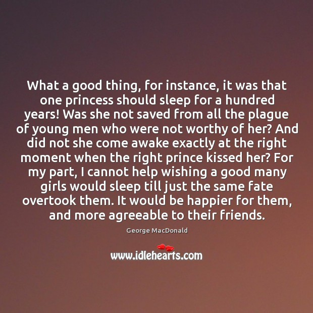 What a good thing, for instance, it was that one princess should Image
