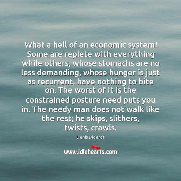 What a hell of an economic system! Some are replete with everything Hunger Quotes Image