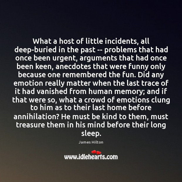 What a host of little incidents, all deep-buried in the past — James Hilton Picture Quote