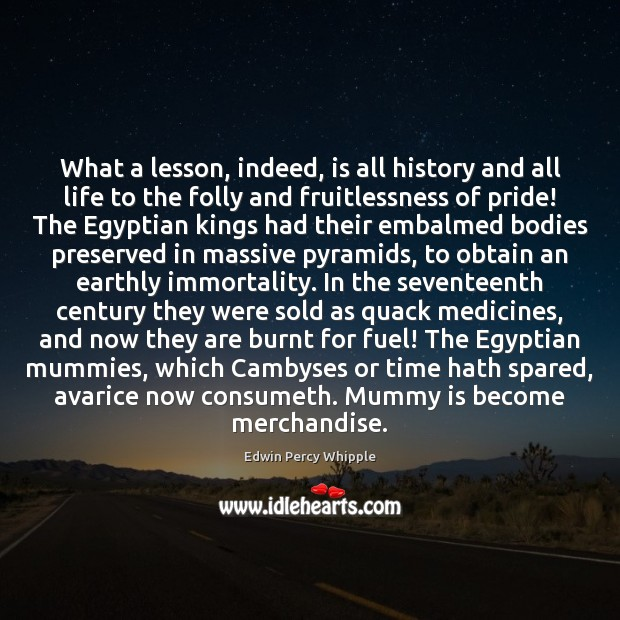 What a lesson, indeed, is all history and all life to the Image