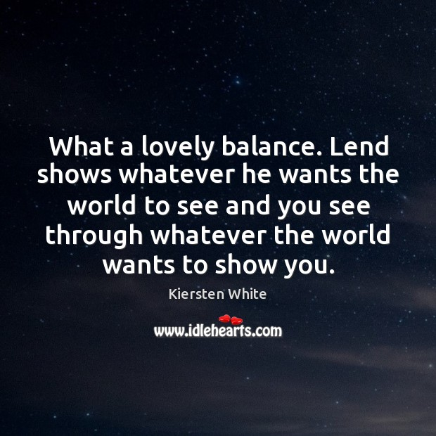 Image, What a lovely balance. Lend shows whatever he wants the world to