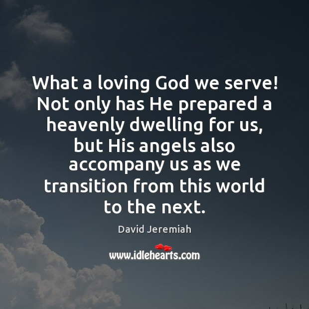 Image, What a loving God we serve! Not only has He prepared a