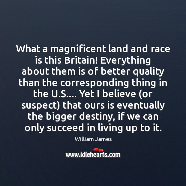 Image, What a magnificent land and race is this Britain! Everything about them