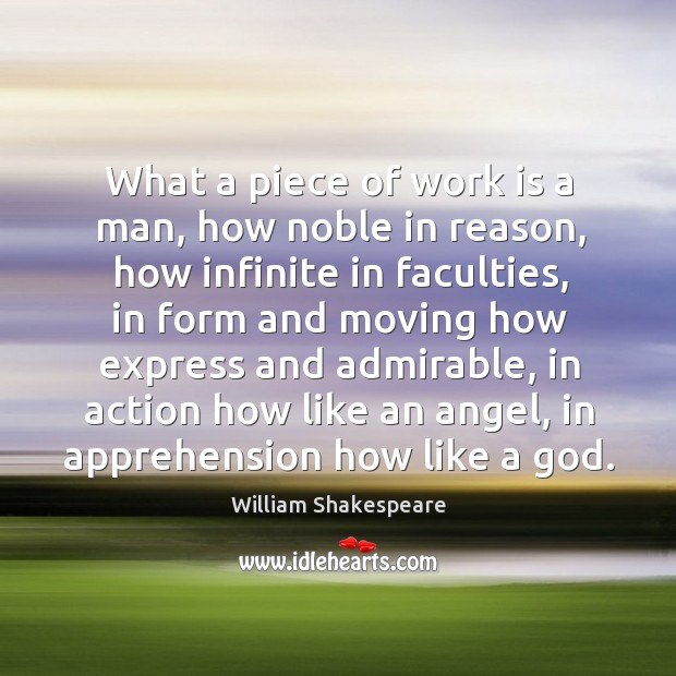 Image, What a piece of work is a man, how noble in reason,