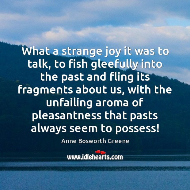 Image, What a strange joy it was to talk, to fish gleefully into