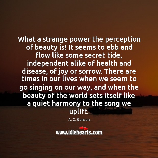 What a strange power the perception of beauty is! It seems to Image