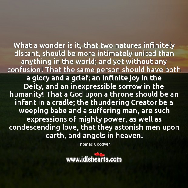 Image, What a wonder is it, that two natures infinitely distant, should be