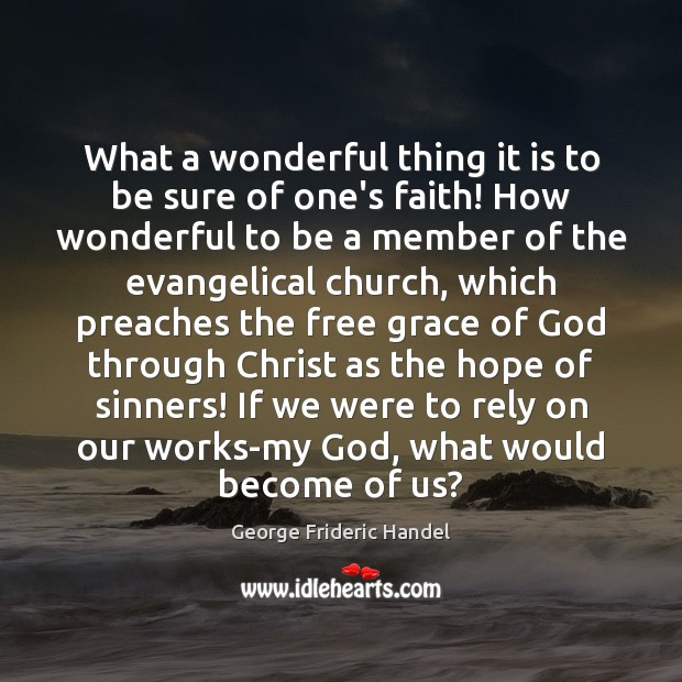 What a wonderful thing it is to be sure of one's faith! Image