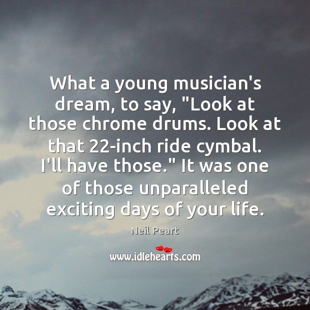 """Image, What a young musician's dream, to say, """"Look at those chrome drums."""