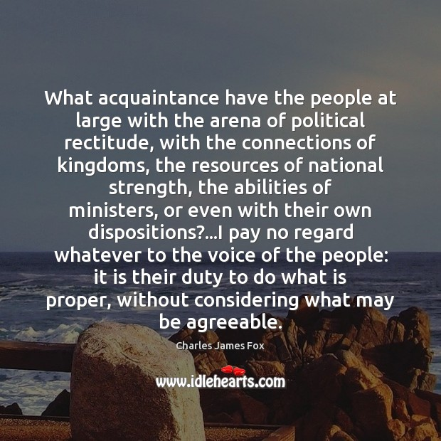 What acquaintance have the people at large with the arena of political Image