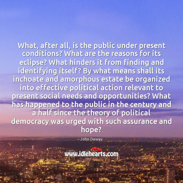 What, after all, is the public under present conditions? What are the Image