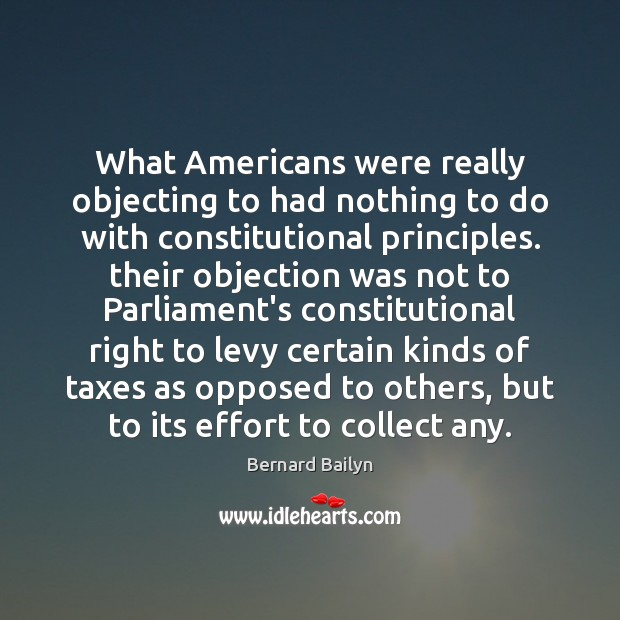 What Americans were really objecting to had nothing to do with constitutional Image