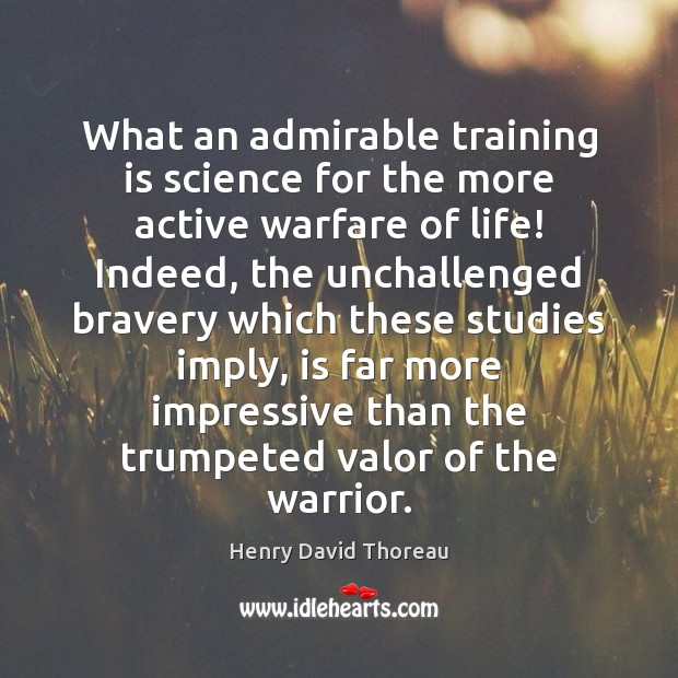 What an admirable training is science for the more active warfare of Image