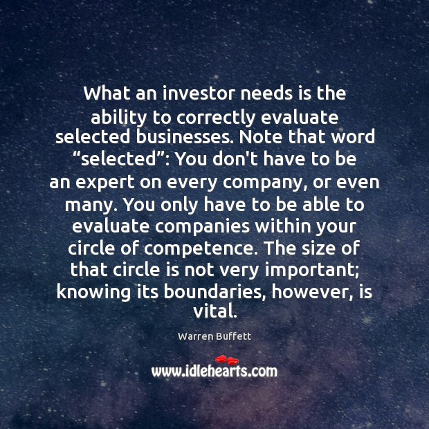 Image about What an investor needs is the ability to correctly evaluate selected businesses.