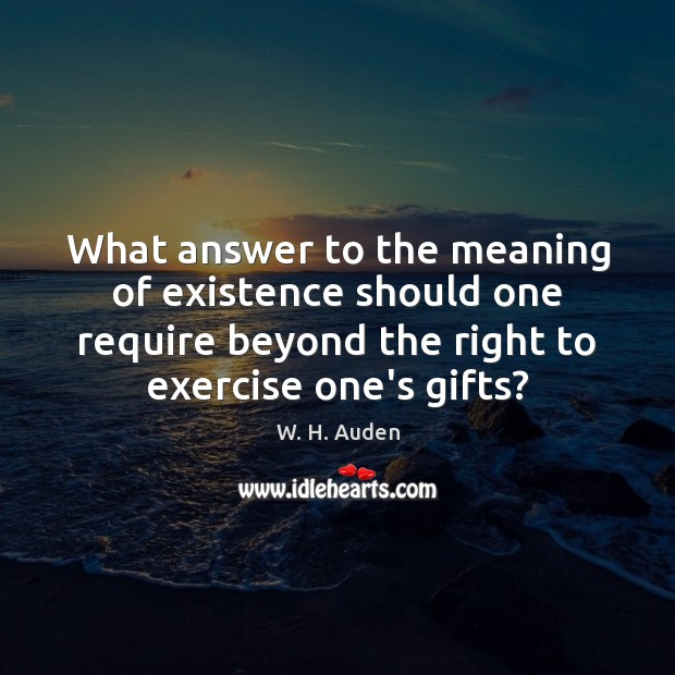 What answer to the meaning of existence should one require beyond the Image