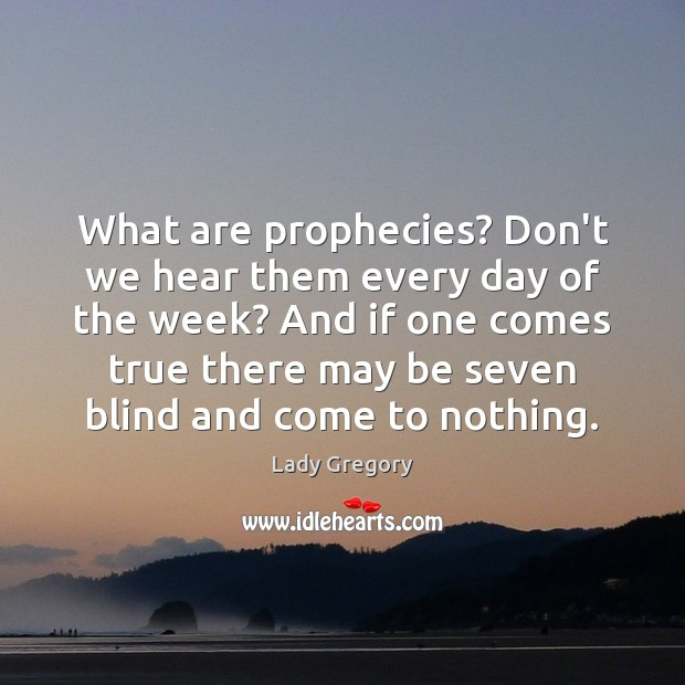 What are prophecies? Don't we hear them every day of the week? Image
