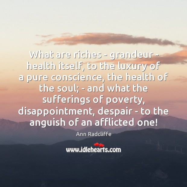 Image, What are riches – grandeur – health itself, to the luxury of