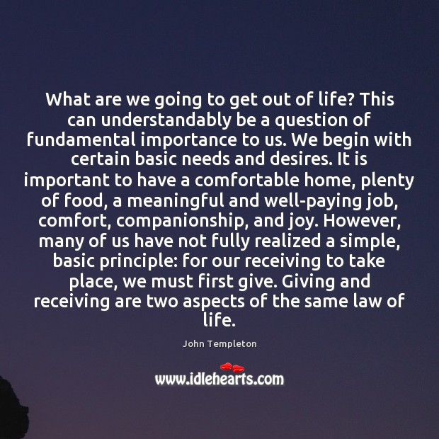 Image, What are we going to get out of life? This can understandably
