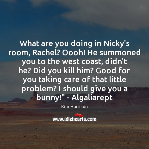 Image, What are you doing in Nicky's room, Rachel? Oooh! He summoned you