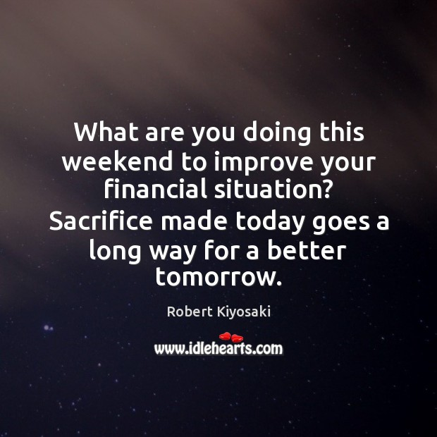 Image, What are you doing this weekend to improve your financial situation? Sacrifice