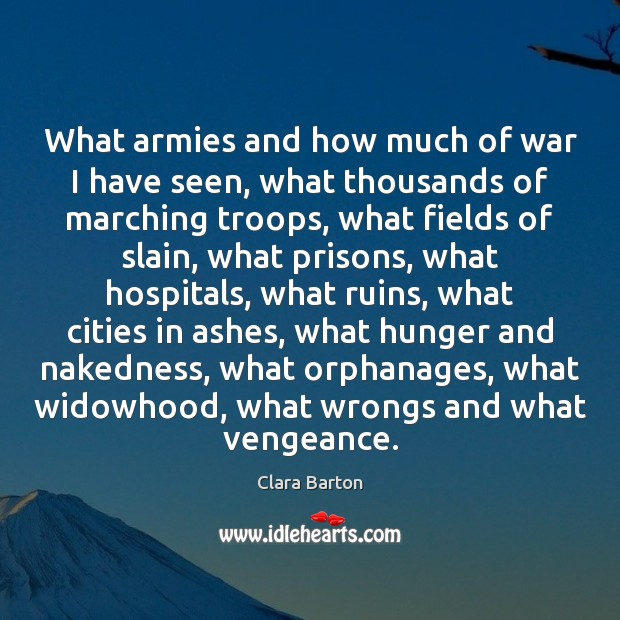 Image, What armies and how much of war I have seen, what thousands
