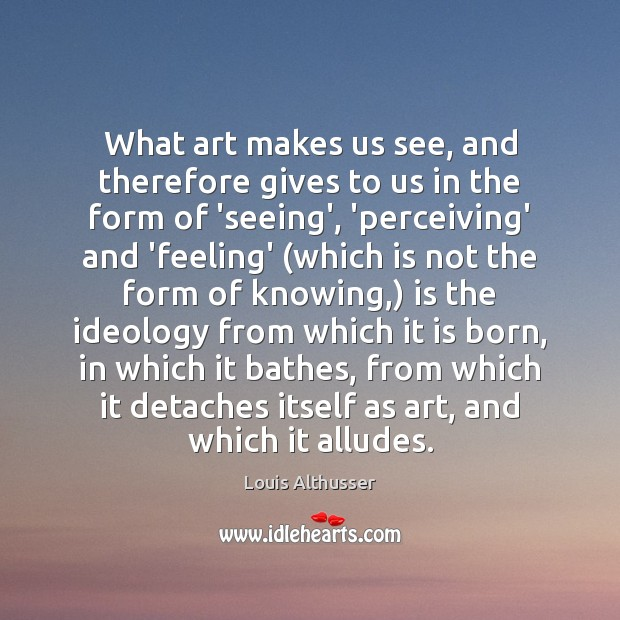 What art makes us see, and therefore gives to us in the Image
