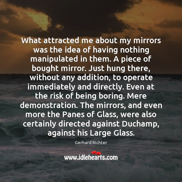 Image, What attracted me about my mirrors was the idea of having nothing