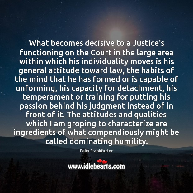 What becomes decisive to a Justice's functioning on the Court in the Image