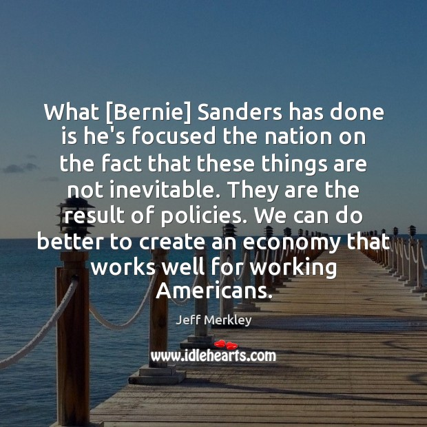 What [Bernie] Sanders has done is he's focused the nation on the Image