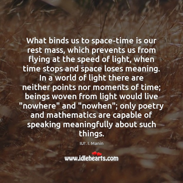 What binds us to space-time is our rest mass, which prevents us IU?. I. Manin Picture Quote