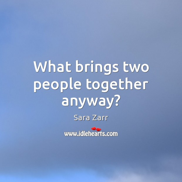 Image, What brings two people together anyway?
