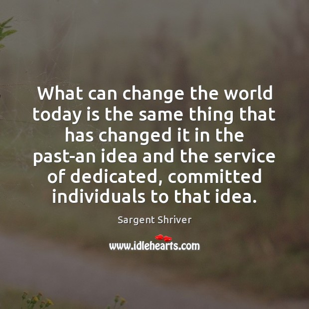 Image, What can change the world today is the same thing that has