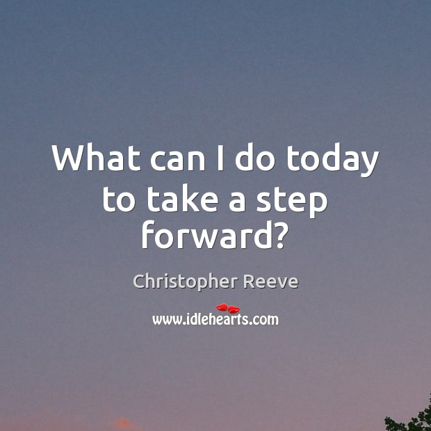 Image, What can I do today to take a step forward?