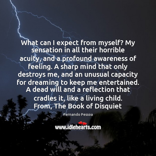 What can I expect from myself? My sensation in all their horrible Dreaming Quotes Image
