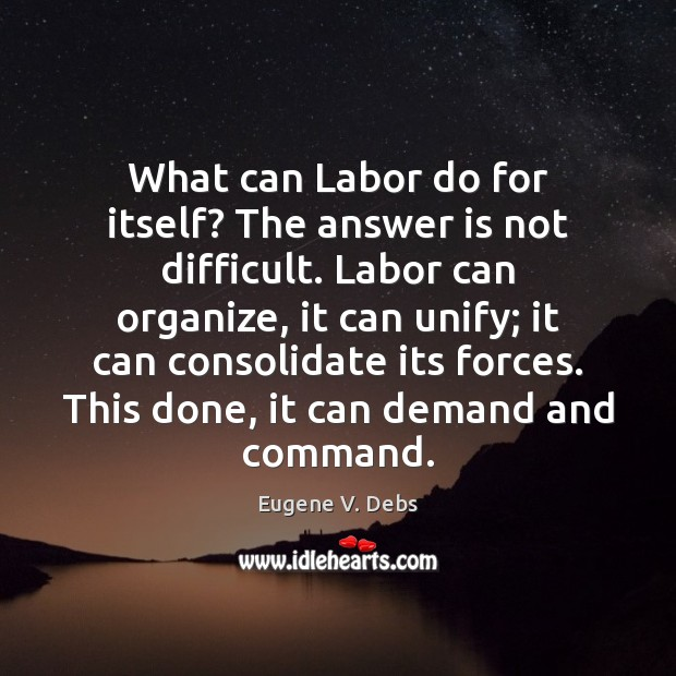 What can Labor do for itself? The answer is not difficult. Labor Image