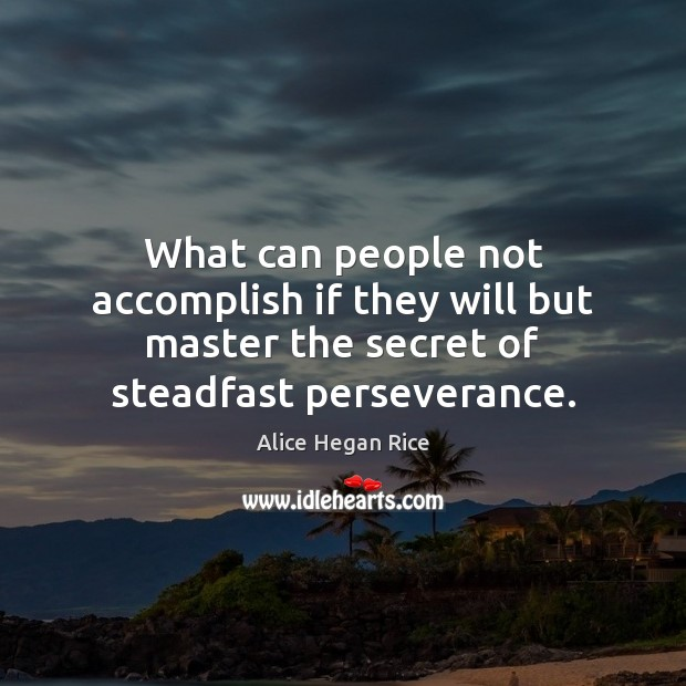 What can people not accomplish if they will but master the secret Secret Quotes Image