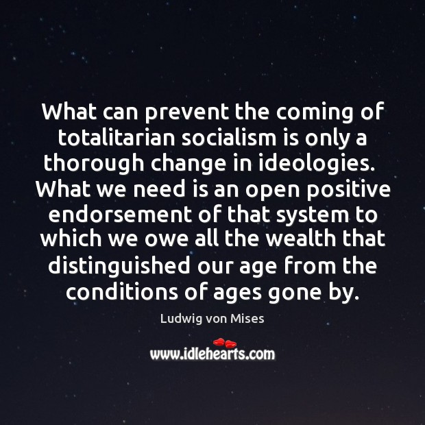 What can prevent the coming of totalitarian socialism is only a thorough Image