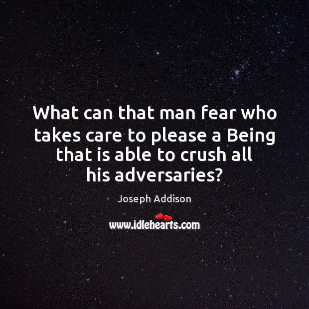 What can that man fear who takes care to please a Being Image