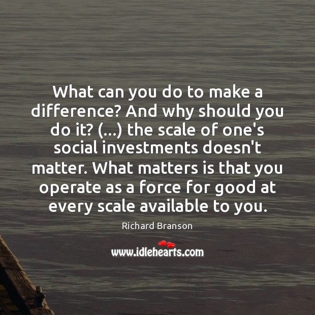 What can you do to make a difference? And why should you Image