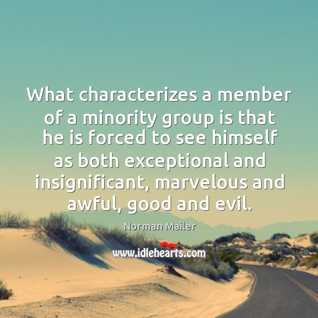 What characterizes a member of a minority group is that he is forced Image