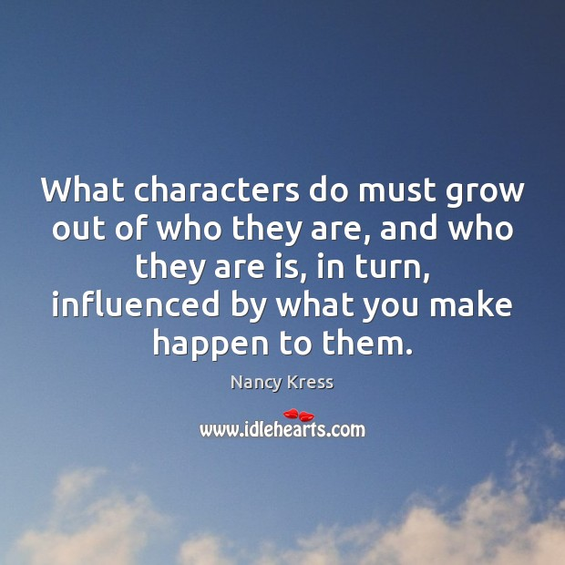 What characters do must grow out of who they are, and who Image