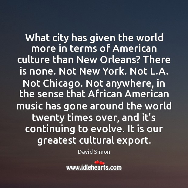 Image, What city has given the world more in terms of American culture