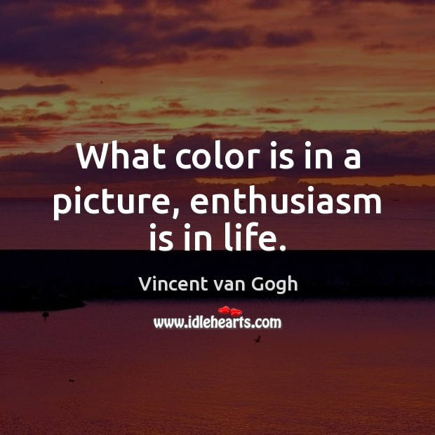 Image, What color is in a picture, enthusiasm is in life.