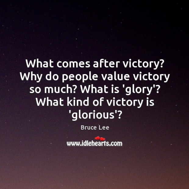 Image, What comes after victory? Why do people value victory so much? What