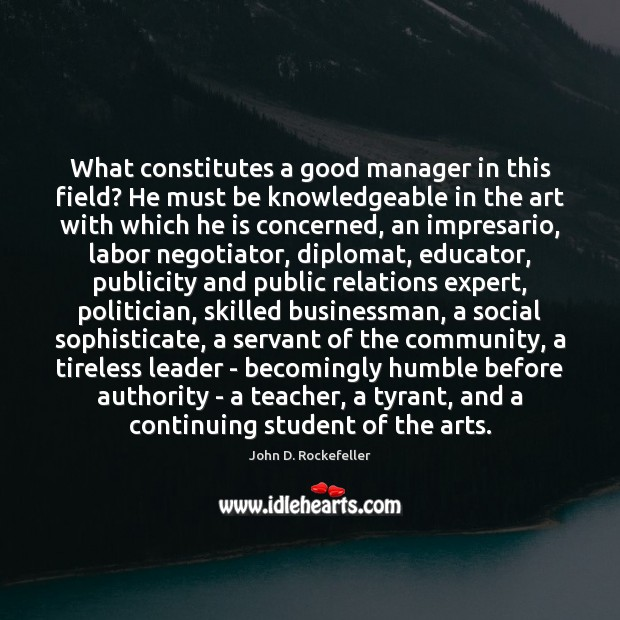 Image, What constitutes a good manager in this field? He must be knowledgeable