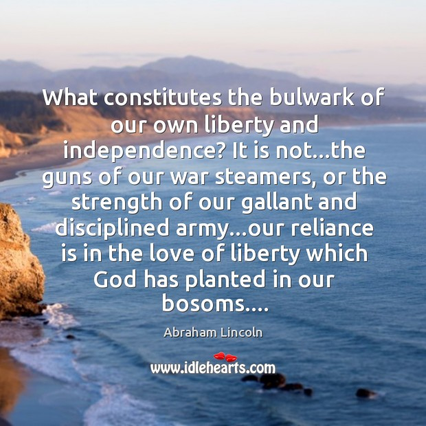 Image, What constitutes the bulwark of our own liberty and independence? It is