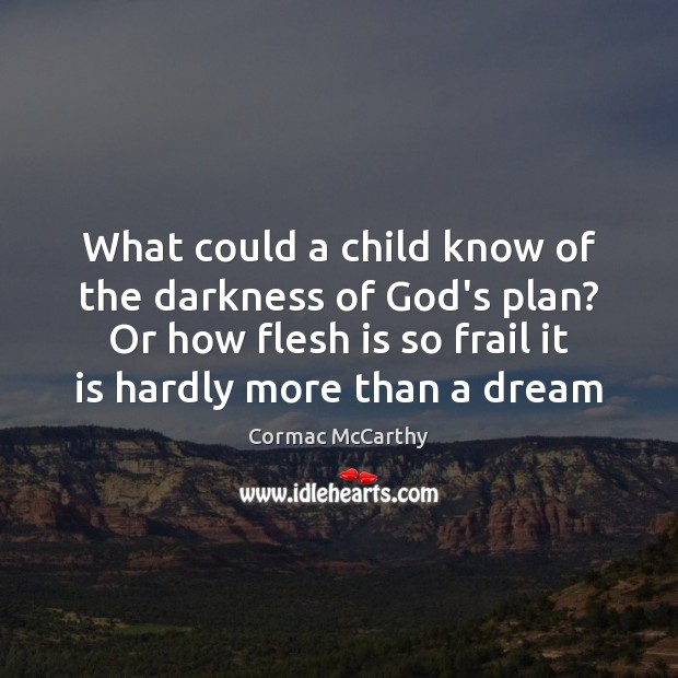 Image, What could a child know of the darkness of God's plan? Or