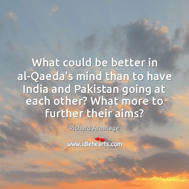 What could be better in al-Qaeda's mind than to have India and Image