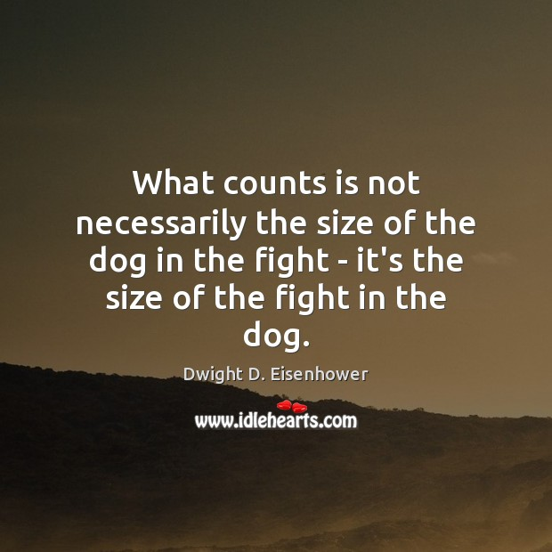Image, What counts is not necessarily the size of the dog in the