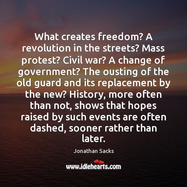 What creates freedom? A revolution in the streets? Mass protest? Civil war? Image